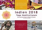Kalender Indien 2018 Kalender Yoga 2018 Kalender Meditation 2018: Mit Yoga Meditationen aus Indien auf jedem Monatsblatt (Premiumkalender)