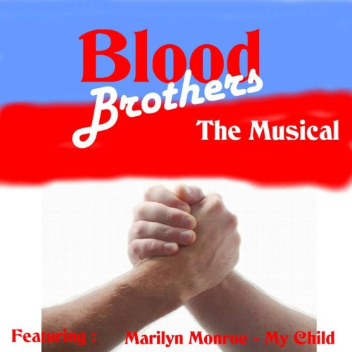 Blood Brothers the Musical (Brothers Musical Blood)