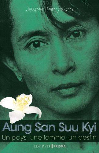Aung San Suu Kyi : Un pays, une femme, un destin par Jesper Bengtsson