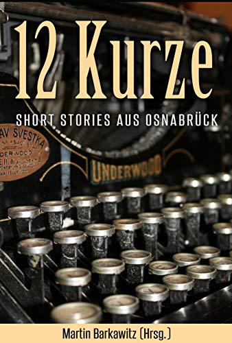 12 Kurze: Stories Aus Osnabrück por Martin Barkawitz (hrsg.)