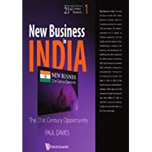 New Business In India: The 21St Century Opportunity: The 21st Century Opportunity (World Scientific Series on 21st Century Business)