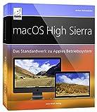: macOS High Sierra - Standardwerk: Für Einsteiger und Umsteiger; umfassend und praxisnah für iMac, MacBook, Mac mini; alles über Spotlight, Time ... auf dem Mac, Datenübernahme von Windows, etc.