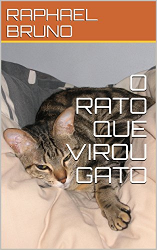 O RATO QUE VIROU GATO (SEGUNDA) (Portuguese Edition) por RAPHAEL BRUNO
