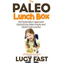 Paleo Lunch Box: Kid-Tested, Mom-Approved Quick & Easy Paleo Snacks and Gluten-Free Lunches (Paleo Diet Solution Series) (English Edition)