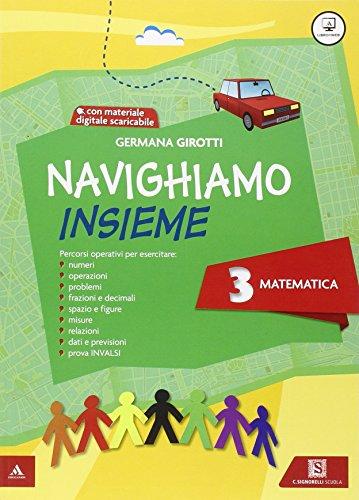 Navighiamo insieme matematica. Con e-book. Con espansione online. Per la Scuola elementare: 3
