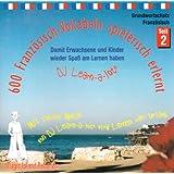 600 Französisch-Vokabeln spielerisch erlernt. Grundwortschatz 2. CD: Mit cooler Musik von DJ Learn-a-lot