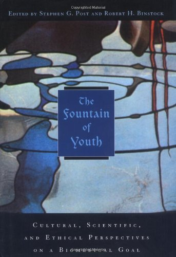 The Fountain Of Youth: Cultural, Scientific, And Ethical Perspectives On A Biomedical Goal: Cultural, Scientific And Ethical Perspectives On A Biomedical Goal por Stephen G. Post epub