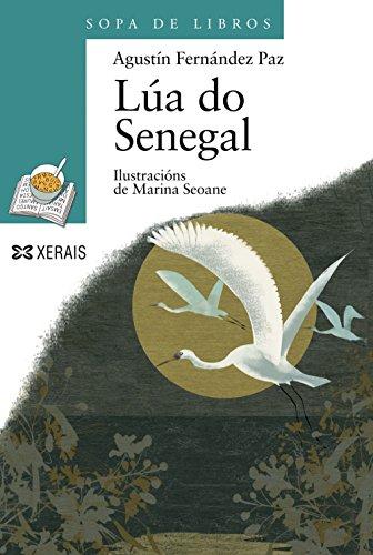 Lúa do Senegal (Infantil E Xuvenil - Sopa De Libros - De 10 Anos En Diante) por Agustín Fernández Paz