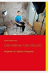 Das kleine Foto-Studio (Ratgeber für digitale Fotografie) Taschenbuch