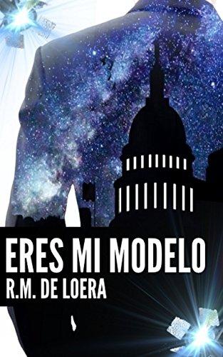 Eres mi modelo por R.M. de Loera