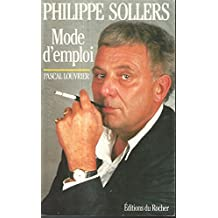 Philippe Sollers : Mode d'emploi