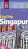Reise Know-How CityTrip Singapur: Reiseführer mit Faltplan