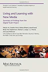 Living and Learning with New Media: Summary of Findings from the Digital Youth Project (The John D. and Catherine T. MacArthur Foundation Reports on Digital Media and Learning) by Mizuko Ito (2009-06-05)