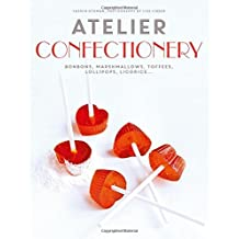 Atelier Confectionery: Bonbons, Marshmallows, Toffees, Lollipops, Licorice... by Yasmin Othman (Illustrated, 26 Feb 2015) Hardcover