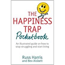 By Russ Harris The Happiness Trap Pocketbook