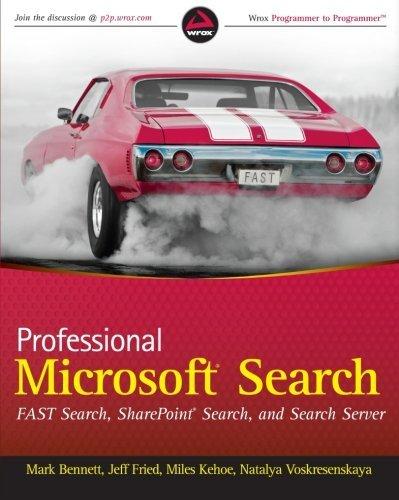 Professional Microsoft Search: FAST Search, SharePoint Search, and Search Server by Mark Bennett (2010-10-12) par Mark Bennett;Jeff Fried;Miles Kehoe;Natalya Voskresenskaya