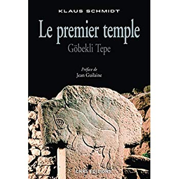 Le Premier temple. Göbekli Tepe