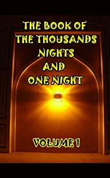 The Book of the Thousand Nights and One Night (Illustrated) (Volume 1) by [Anonymous]