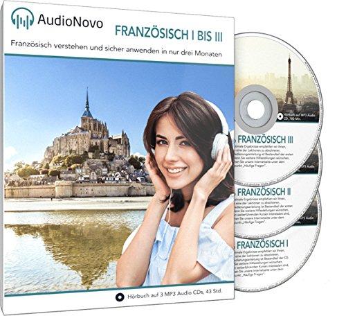 AudioNovo Französisch I – III: In nur 3 Monaten schnell und einfach Französisch lernen – Audio-Sprachkurs Französisch für Anfänger und Fortgeschrittene (Französisch Sprachkurs, Hörbuch 44 Std. MP3-Audio) Test
