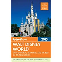 Fodor's Walt Disney World 2015: with Universal, SeaWorld & the Best of Central Florida (Full-color Travel Guide)