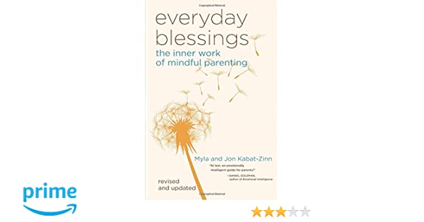 Everyday Blessings  The Inner Work of Mindful Parenting  Amazon.de  Jon  Kabat-Zinn b016928f18a