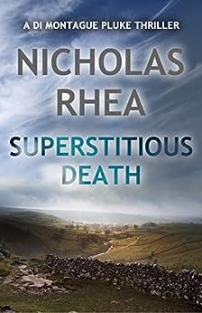 Superstitious Death (A DI Montague Pluke Thriller Book 2) by [Rhea, Nicholas]