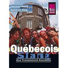 Québécois Slang. Das Französisch Kanadas