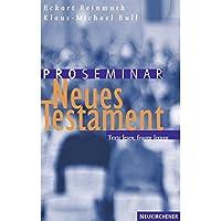 Proseminar Neues Testament: Texte lesen, fragen lernen