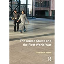 The United States and the First World War (Seminar Studies in History)