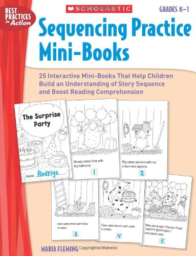 Sequencing Practice Mini-books: Grades K-1: 25 Interactive Mini-books That Help Students Build an Understanding of Story Sequence and Boost Reading Comprehension (Best Practices in Action) por Maria Fleming