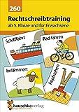Rechtschreibtraining ab 5. Klasse und für Erwachsene (Deutsch
