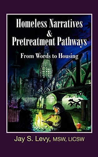 Homeless Narratives & Pretreatment Pathways: From Words to Housing (New Horizons in Therapy) por Jay S. Levy