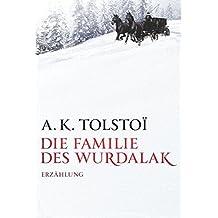 Die Familie des Wurdalak: Unveröffentlichtes Fragment eines Unbekannten / Zweisprachige Ausgabe: Deutsche Übersetzung und Original Französisch, sowie mit Zusatzinformationen