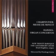 Charpentier: Messe De Minuit / Handel: Organ Concertos