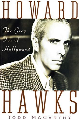 Howard Hawks: The Grey Fox of Hollywood (English Edition)