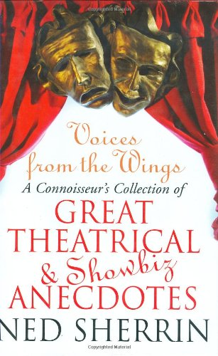 voices-from-the-wings-a-connoisseurs-collection-of-great-theatrical-and-showbiz-anecdotes