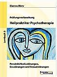Heilpraktiker Psychotherapie - Persönlichkeitsstörungen, Essstörungen und Sexualstörungen: Mein Weg zum Heilpraktiker Psychotherapie in 6 Bänden