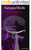VampireWolfe: Eiskalte Freundschaft