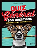 Quiz général : 800 questions récréatives et instructives !