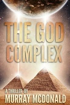 The God Complex: A Thriller (English Edition) par [McDonald, Murray]