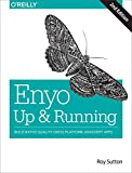 [(Enyo: Up and Running : Build Native-Quality Cross-Platform JavaScript Apps)] [By (author) Roy Sutton] published on (January, 2015)