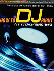 How to DJ Right: The Art and Science of Playing Records by Frank Broughton (2003-04-05)