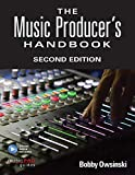 The Music Producer's Handbook: Includes Online Resource (Music Pro Guides) - Bobby Owsinski