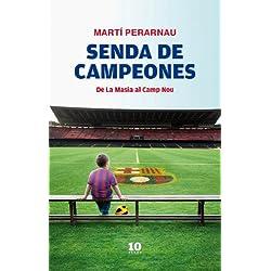 Senda de campeones: De La Masia al Camp Nou
