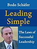 Leading Simple: The Laws of Successful Leadership (English Edition)