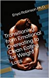 Transitioning from Emotional Overeating to Clean Eating for Weight Loss : BONUS: List of References to Support Your New Life