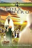 Folk Hero: Volume 4 (Soul Journey With the Real Jesus)
