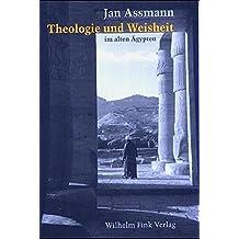 Theologie und Weisheit im alten Ägypten