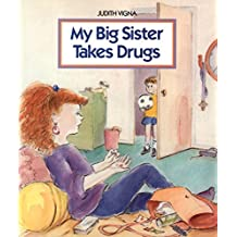 My Big Sister Takes Drugs (English Edition)
