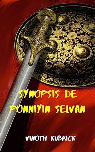 Couverture du livre Synopsis de Ponniyin selvan: PONNIYIN SELVAN SYNOPSIS